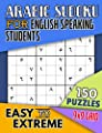 Arabic Sudoku for English Speaking Students: Fun Way to Learn to Write Arabic, 150 Easy to Extreme Puzzles on 9X9 Grids (Games to Learn Arabic Vol 1)