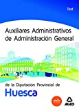 img - for Auxiliares Administrativos de Administraci n General de la Diputaci n Provincial de Huesca. Test book / textbook / text book