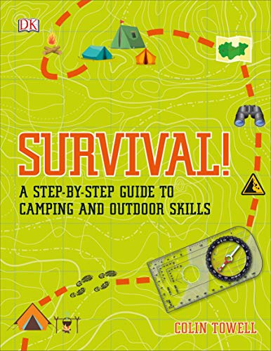 Survival!: A Step-By-Step Guide to Camping and Outdoor Skills por Colin Towell