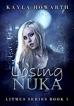 Losing Nuka (Litmus Book 1) by [Howarth, Kayla]