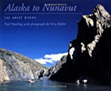 Alaska to Nunavut, Neil Hartling, 1552635155