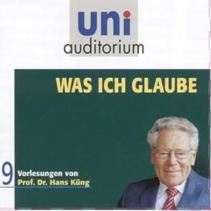 Was ich glaube (Uni Auditorium) Audiobook
