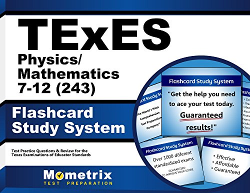 TExES Physics/Mathematics 7-12 (243) Flashcard Study System: TExES Test Practice Questions & Review for the Texas Examinations of Educator Standards (Cards)