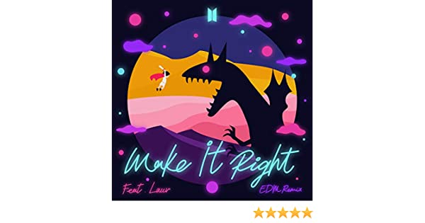 Make It Right Feat Lauv Edm Remix By Bts On Amazon Music
