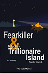 The Fearkiller Two Volume Set: Fearkiller (Vol. 1) and Notes from Trillionaire Island: Fearkiller (Vol. 2) Kindle Edition