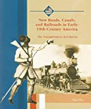 New Roads, Canals, and Railroads in Early 19th-Century America, Kurt Ray, 0823942546