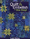 Quilt and Embellish in One Step!, Linda Potter, 1571202587