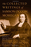 The Collected Writings of Samson Occom, Mohegan: Literature and Leadership in Eighteenth-Century Native America