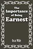 The Importance of Being Earnest by Oscar Wilde (2012-08-27)