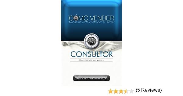 CÓMO VENDER, Manual de Ventas y Atención al Cliente (Spanish ...