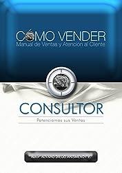 CÓMO VENDER, Manual de Ventas y Atención al Cliente (Spanish Edition)