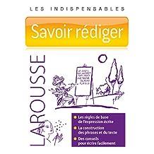 SAVOIR RÉDIGER : LES INDISPENSABLES LAROUSSE