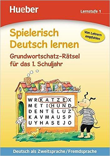 Book Spielerisch Deutsch Lernen: Grundwortschatz-Ratsel Fur Das 1. Schuljahr (German Edition)