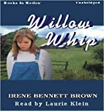 img - for Willow Whip by Irene Bennett Brown from Books In Motion.com book / textbook / text book