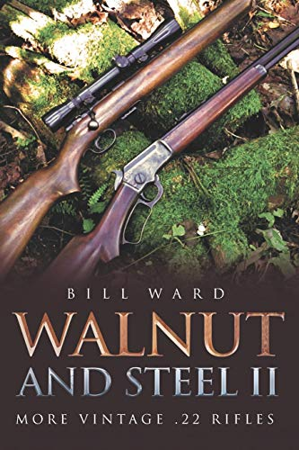 Pdf Outdoors Walnut and Steel II: More Vintage .22 Rifles