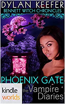 The Vampire Diaries: The Bennett Witch Chronicles - The Phoenix Gate (Kindle Worlds Novella) (Land of the Rising Sun Book 1) by [Keefer, Dylan]
