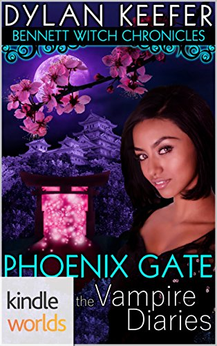 The Vampire Diaries: The Bennett Witch Chronicles - The Phoenix Gate (Kindle Worlds Novella) (Land of the Rising Sun Book 1)