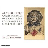 Cartes postales des contrées lointaines et mystérieuses par Alan Beukers