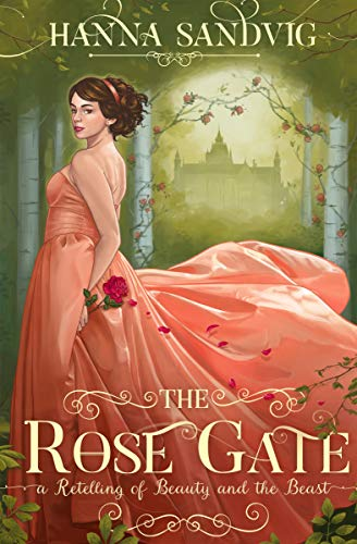 Faerie Rose - The Rose Gate: A Retelling of Beauty and the Beast (Faerie Tale Romances Book 1)