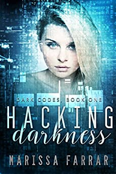 Hacking Darkness: A Reverse Harem Romance (Dark Codes Book 1) by [Farrar, Marissa]