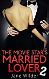 The Movie Star's Married Lover 2 (Short Strokes)
