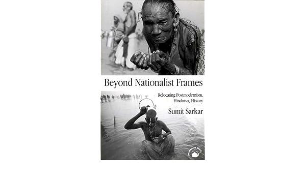 Beyond Nationalist Frames: Relocating Postmodernism, Hindutva, History