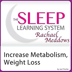 Increase Metabolism Now, Ultimate Weight Loss: Hypnosis and Meditation