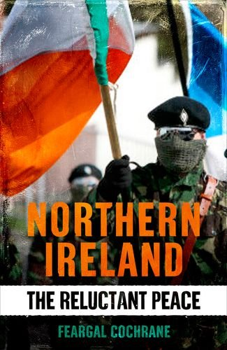 Northern Ireland: The Reluctant Peace ebook