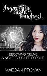 Becoming Celine: A Night Touched Prequel (Becoming Night Touched Book 4)