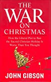 The War on Christmas, John Gibson, 1595230165