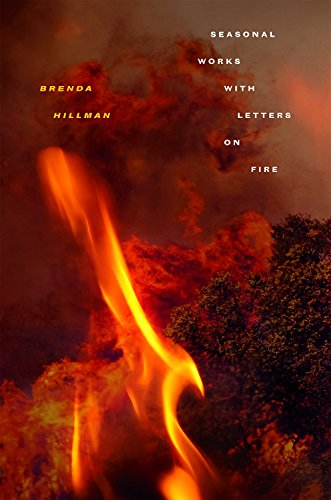 Seasonal Works with Letters on Fire (Wesleyan Poetry Series)