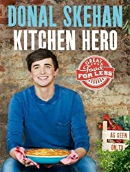 Kitchen Hero: Great Food for Less by Skehan, Donal (2012)