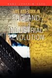 Time and Work in England During the Industrial Revolution, Hans-Joachim Voth, 1465354417