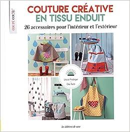 amazonin buy couture creative en tissu enduit 26 accessoires pour l interieur et lexterieur book online at low prices in india couture creative en