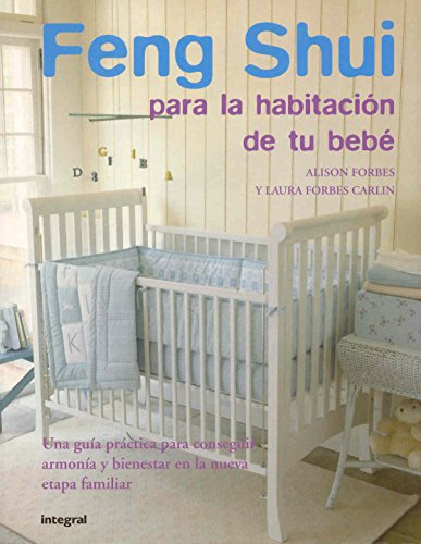 Feng Shui para la habitacion de tu bebe (The Peaceful Nursery) (Spanish Edition)
