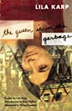 The Queen Is in the Garbage, Lila Karp, 1558615407