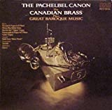 The Pachelbel Canon: The Canadian Brass Plays Great Baroque Music