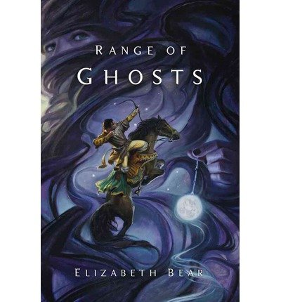 [ { RANGE OF GHOSTS (ETERNAL SKY #1) } ] by Bear, Elizabeth (AUTHOR) Jan-29-2013 [ Paperback ] ebook