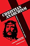 Christian Anarchism: A Political Commentary on the Gospel: Abridged Edition