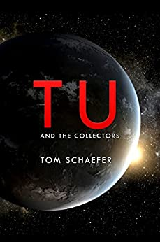 Tu & The Collectors by [Schaefer, Tom]