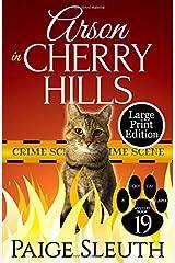 Arson in Cherry Hills (Cozy Cat Caper Mystery) Paperback