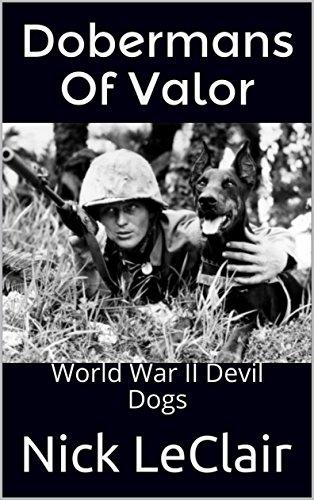 Dobermans Of Valor: World War II Devil Dogs See more