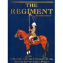 Regiment: History & Uniforms of British S.AF Polic