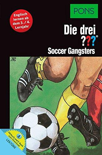 PONS Lektüre Die drei ??? - Soccer Gangsters: Englisch lernen ab dem 3./4. Lernjahr. Mit MP3-Hörbuch und E-Book!