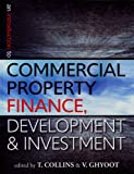 An Introduction to Commercial Property Finance, Development and Investment