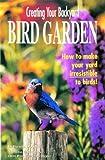 Creating Your Backyard Bird Garden, David B. Donnelly, 1880241137
