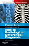 Aids to Radiological Differential Diagnosis, Stephen G. Davies and Stephen Chapman, 0702051764