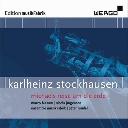 Stockhausen: Michael's Reise um die Erde / Michael's Journey Around the World by Marco Blaauw