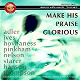 Make His Praise Glorious: American Psalmody, Vol. 1
