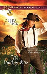 The Unlikely Wife (Love Inspired Historical)
